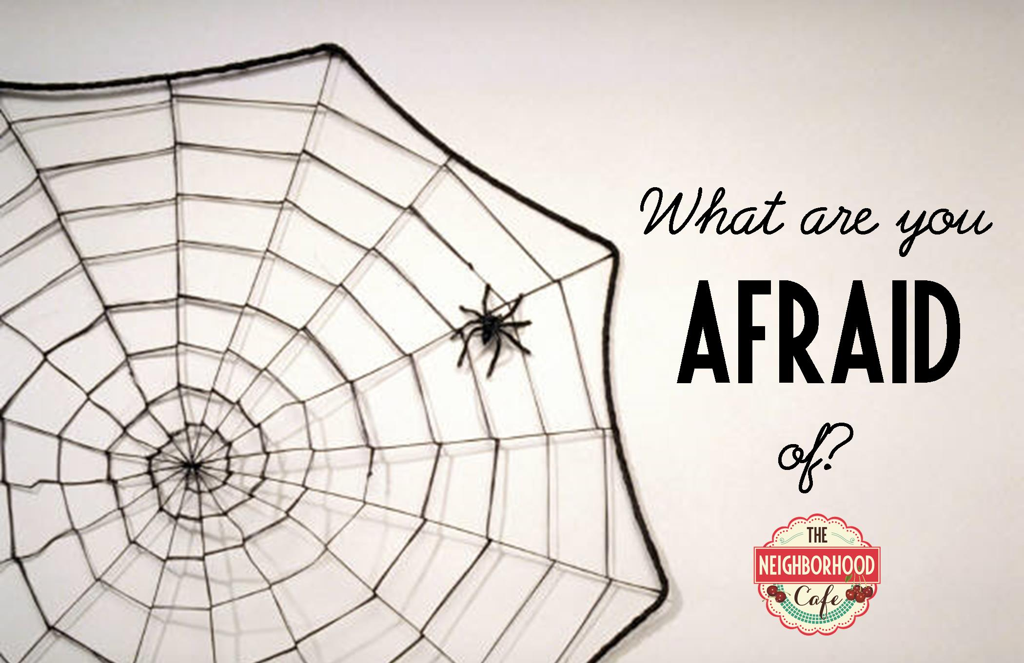 What are you afraid of