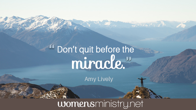 Don't Quit Before the Miracle