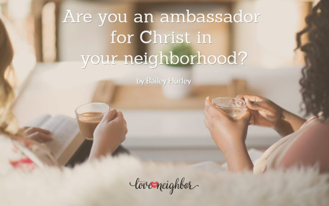 Are you an Ambassador for Christ in Your Neighborhood?